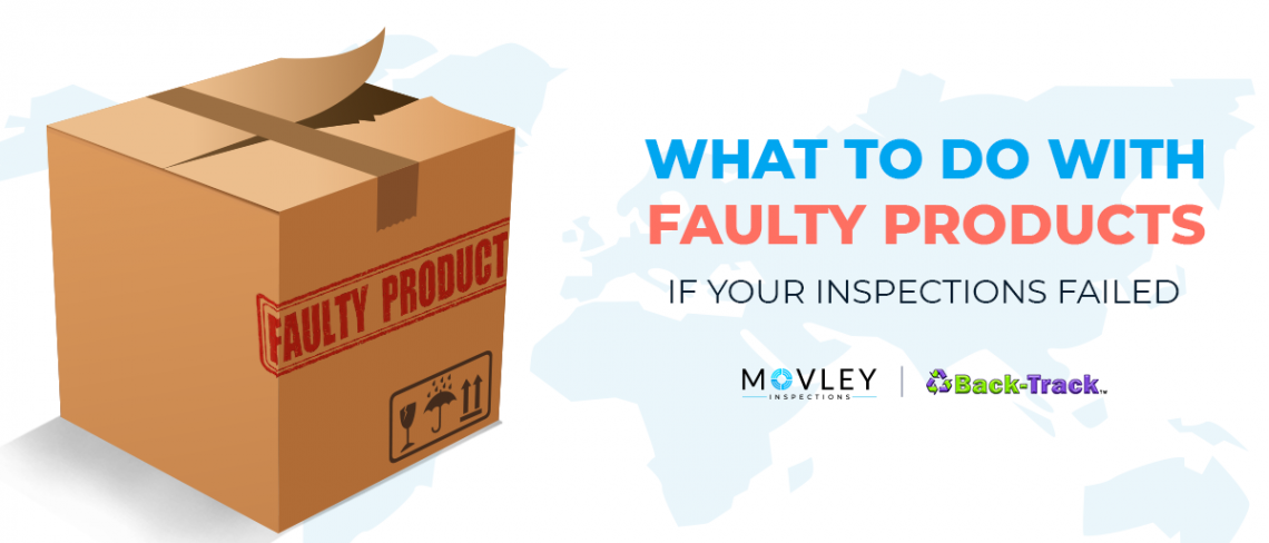 What To Do with Faulty Products If Your Inspections Failed